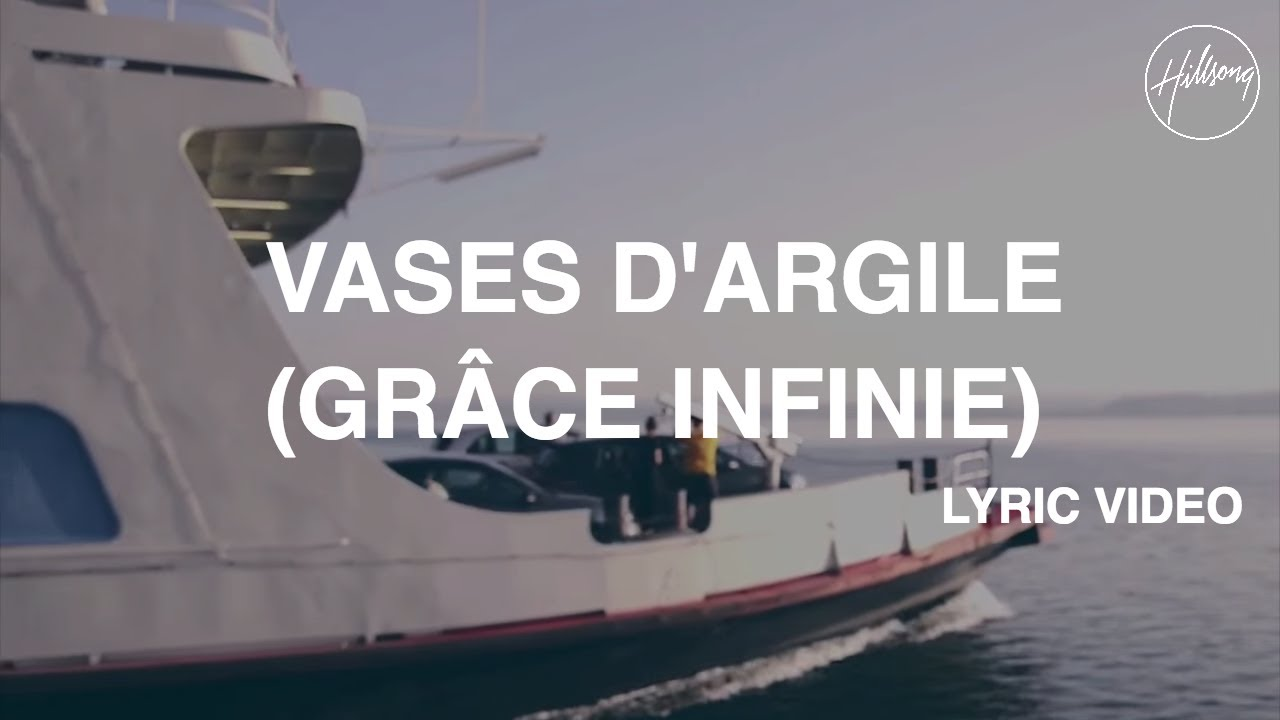 Vases d'Argile (Grâce Infinie) - Lyric Video