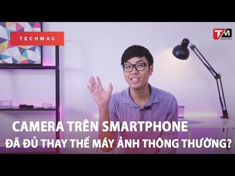 Camera trên smartphone - Đã đủ thay thế máy ảnh thông thường?