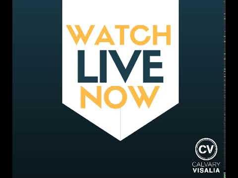 Catch Calvary Visalia LIVE