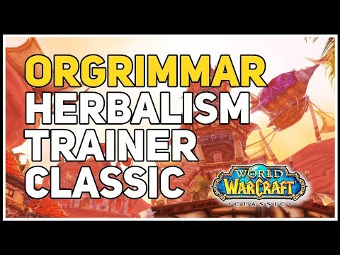 75-150 Herbalism Trainer Orgrimmar WoW Classic