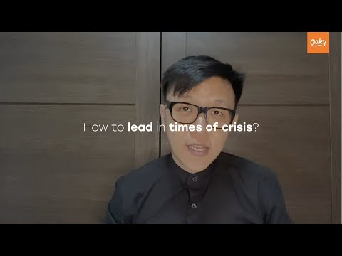 How to Lead in time of Crisis by Jones Liew   Oaky