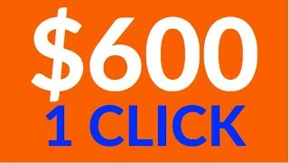 Earn $600.00+ in 1 Click NOW! [Make Money Online]