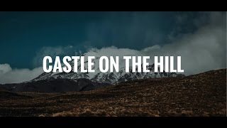 [Lirik Lagu] Ed Sheeran - Castle On The Hill (Acoustic) Cover