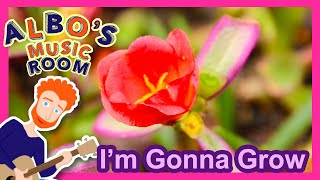 I'm Gonna Grow | Albo's Music Room Songs for Kids