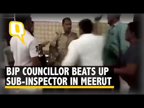 Caught On Camera: BJP Councillor Beats Up Sub-Inspector in Meerut | The Quint
