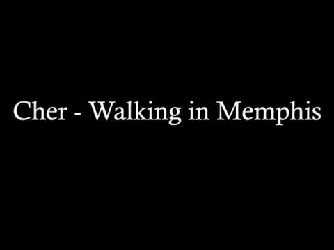 Cher - Walking in Memphis