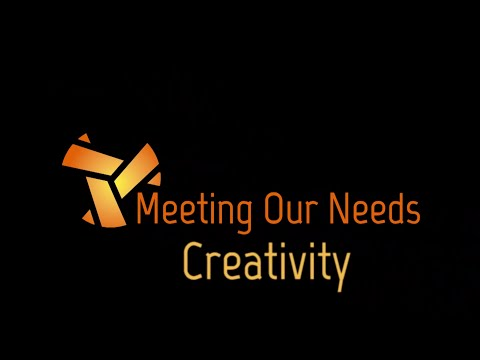 Meeting Our Needs: Creativity
