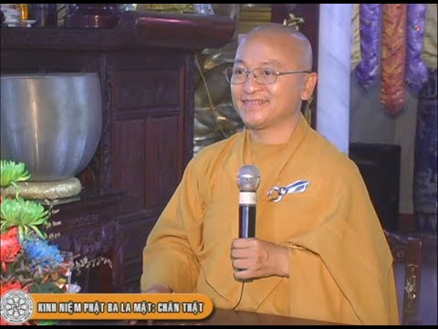 15. Kinh Niệm Phật Ba La Mật: Chân thật (09/12/2011)