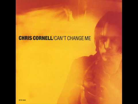 Chris Cornell - Can't Change Me (French Version)