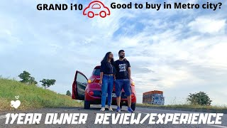 1Year OWNER REVIEW/EXPERIENCE on Our GRAND i10 Sportz | Its worth to buy car in METRO CITY?