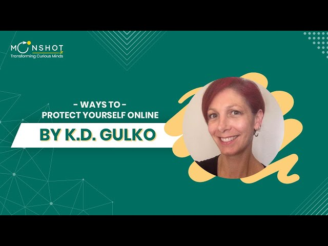 Ways to Protect Yourself Online: KD Gulko