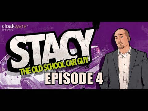 Stacy, the old school car guy. Episode 4