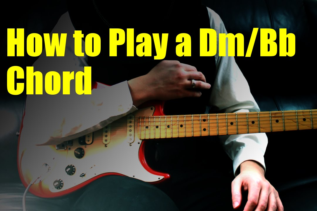 How to Play a Dm/Bb Chord - YouTube