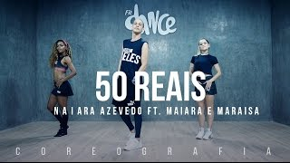 50 Reais - Naiara Azevedo Ft. Maiara e Maraisa - Coreografia | FitDance TV