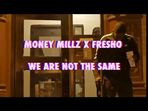 Money Millz Ft Fresho - We Are Not The Same