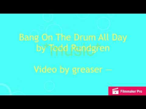 Bang On The Drum All Day - Todd Rundgren [lyrics]
