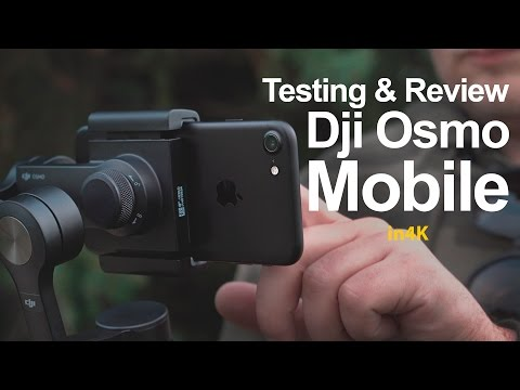 Testing & Review – DJI Osmo Mobile with iPhone7 – in 4K