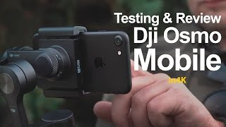 Testing & Review - DJI Osmo Mobile with iPhone7 - in 4K