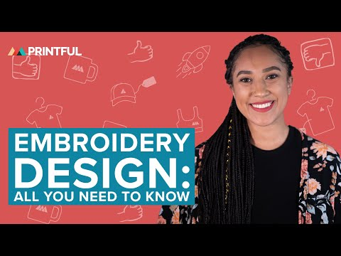 All You Need to Know About Custom Embroidery: Printful Embroidery File Guidelines