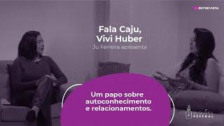 Programa Fala CAJU - Episódio 03 - VIVI HUBER
