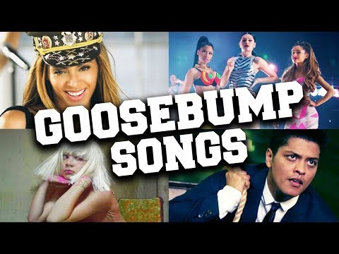 Songs that Give You Goosebumps