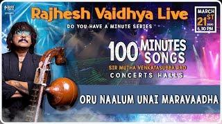 Do You Have A Minute Series | Oru Naalum Unai Maravaadha | RajheshVaidhya