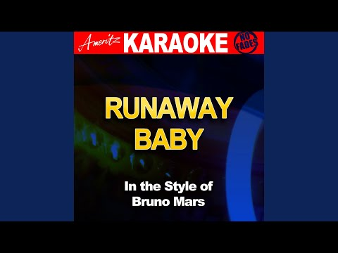 Runaway Baby (In The Style Of Bruno Mars) (Karaoke Version)