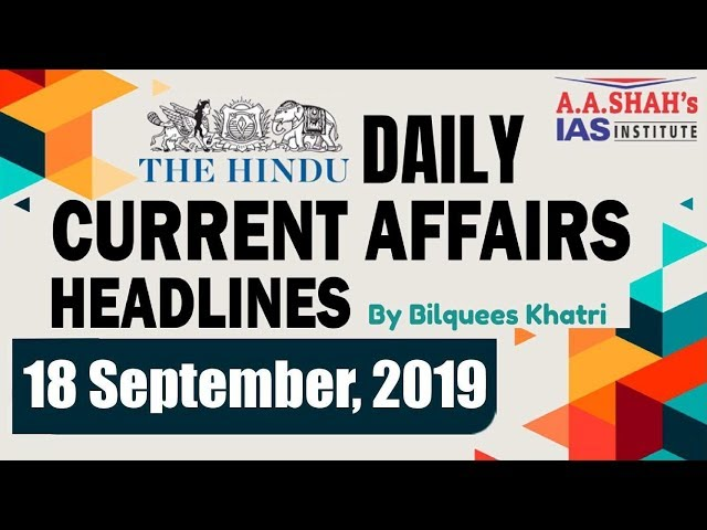 IAS Daily #CurrentAffairs2019 | The Hindu Analysis by Mrs Bilquees Khatri (18 September 2019)
