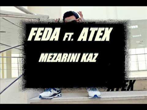Feda Ft. Atex -- Mezarını Kaz