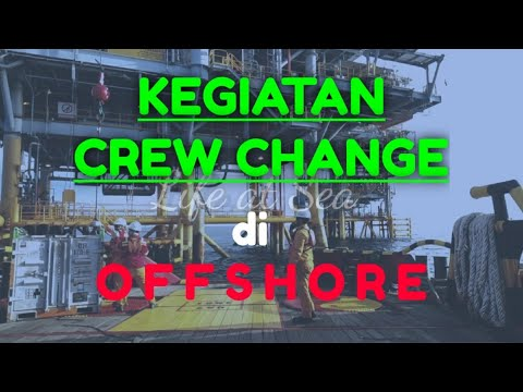 OFFSHORE - KEGIATAN CREW CHANGE DI AREA OFFSHORE