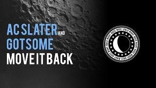 AC Slater GotSome Move It Back Original Mix