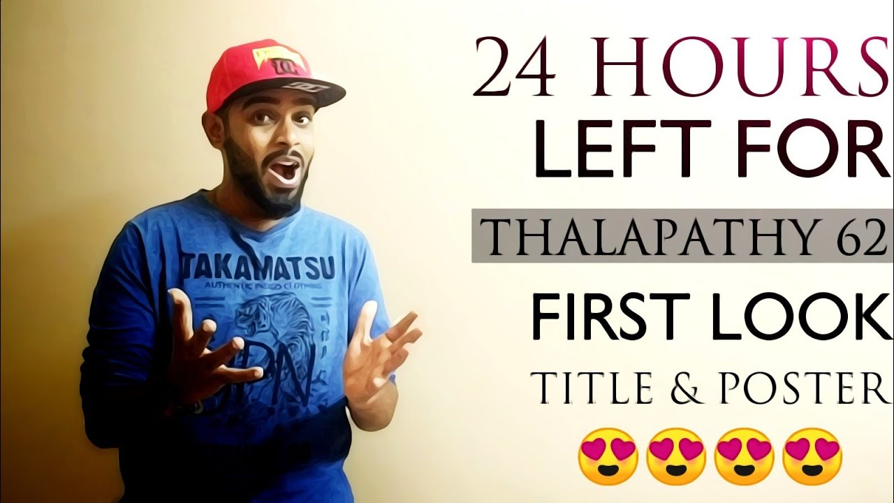24 Hours Left For Thalapathy 62 First Look And Title Release 30 Hours Left For Thalapathy Birthday
