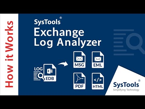 SysTools Exchange Log Analyzer [Official] - Log Viewer for analyzing Exchange Server EDB LOG Files