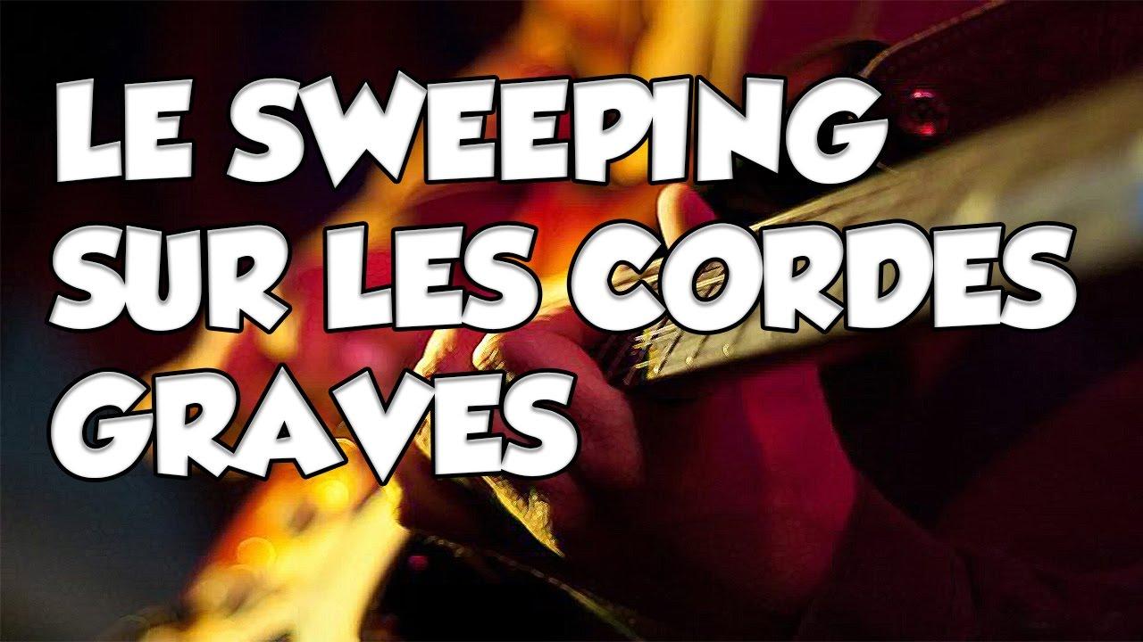 SWEEPING SUR CORDES GRAVES - LE GUITAR VLOG 312