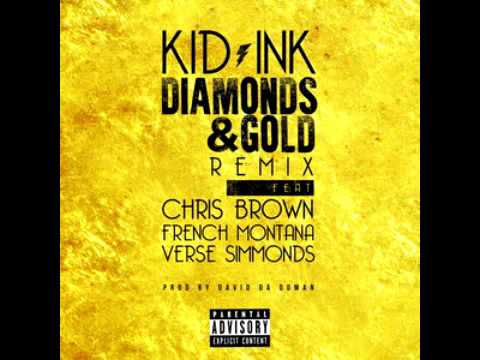 Kid Ink -  Diamonds & Gold Remix Feat  Chris Brown, French Montana & Verse Simmonds New Song 2015