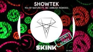 Showtek - 90s By Nature Ft. Mc Ambush (Tujamo Remix)