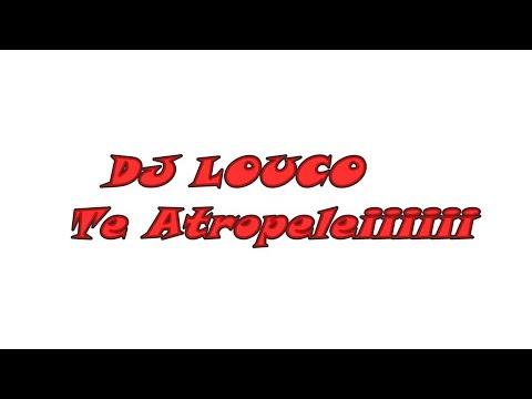 DJ Louco- Te atropelei (www.minasparedoes.com)