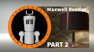 Cinema 4d R16 : Part 2 : Maxwell Render : Texturing & Lighting