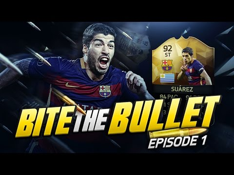 BITE THE BULLET #1 - FIRST GAMES & SHOTS! - 92 SIF SUAREZ RTG! (FIFA 16 ULTIMATE TEAM)