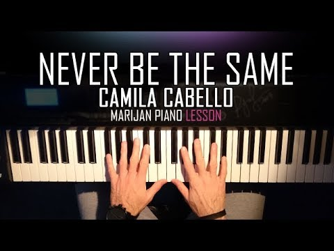 How To Play: Camila Cabello - Never Be The Same   Piano Tutorial Lesson + Sheets