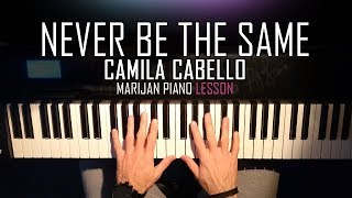 How To Play Camila Cabello Never Be The Same Piano Tutorial Lesson Sheets.mp3