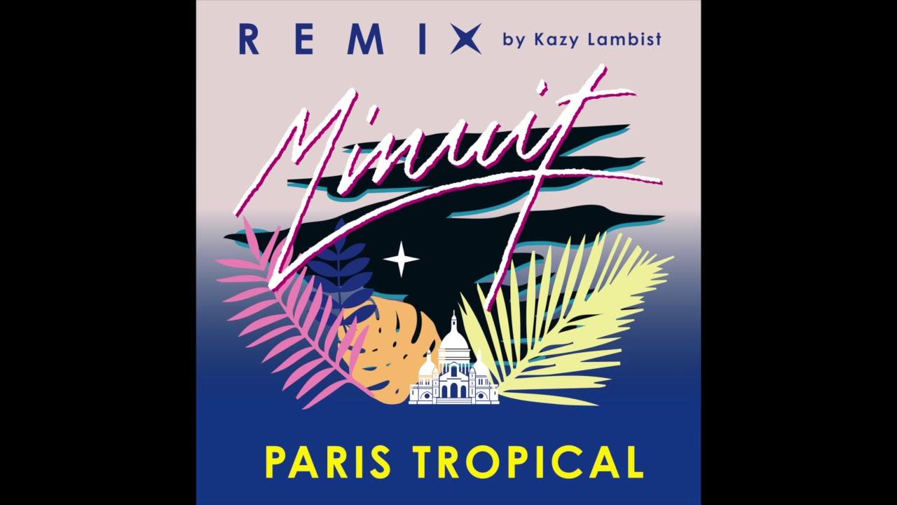 minuit-paris-tropical-kazy-lambist-remix-minuit