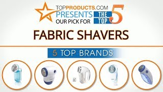 Best Fabric Shaver Reviews 2017 – How to Choose the Best Fabric Shaver