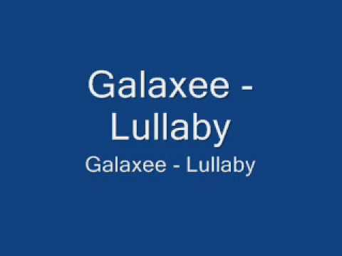 Galaxee - Lullaby - YouTube