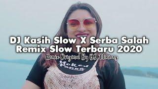 Download Lagu DJ Kasih Slow X Serba Salah • Remix Slow Terbaru 2020 • Full Bass ! [ DJ Minions ] mp3