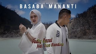 Fadly Rasul Feat Disa Blandina Basaba Mananti Lagu Minang Terbaru