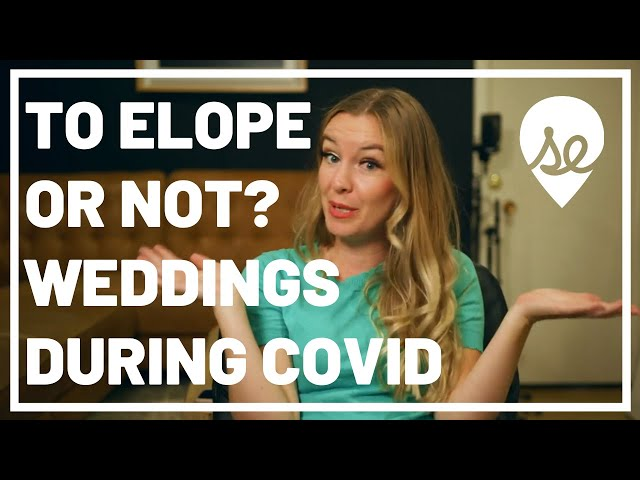 To Elope or Not Elope? Weddings during COVID