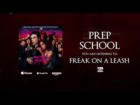FREAK ON A LEASH  From The American Satan Soundtrack Performed  PREP SCHOOL