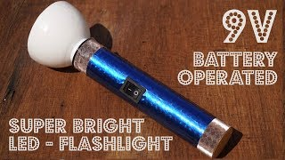 DIY - How to make bright LED Flashlight