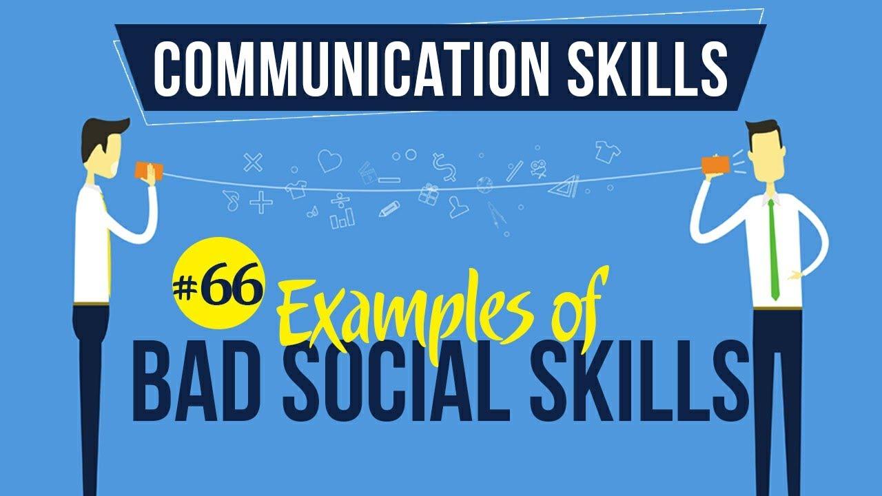 Examples of Bad Social Skills - Interpersonal ...